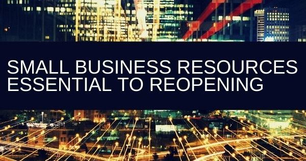 Small Business Resources Essential to Reopening